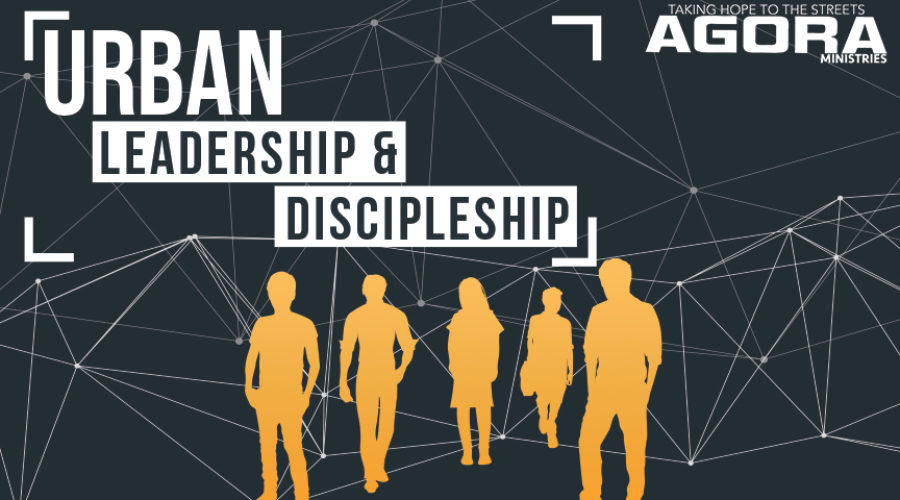 AGORA Ministries Urban Leadership and Discipleship